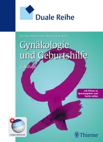 Die Duale Reihe Gynäkologie und Geburtshilfe ist 2013 in der 4. Auflage erschienen