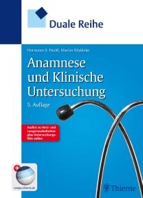 Die 5. Auflage der Dualen Reihe Anamnese und Klinische Untersuchung.