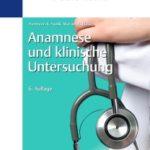 Die Duale Reihe Anamnese und klinische Untersuchung in der 6. Auflage