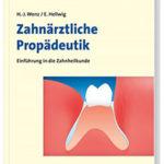 Zahnärztliche Propädeutik - Einführung in die Zahnheilkunde