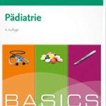 Das BASICS Pädiatrie gibt es seit Mai 2019 in der 4. Auflage.